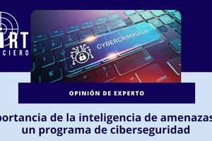 Importancia de la inteligencia de amenazas en  un programa de ciberseguridad